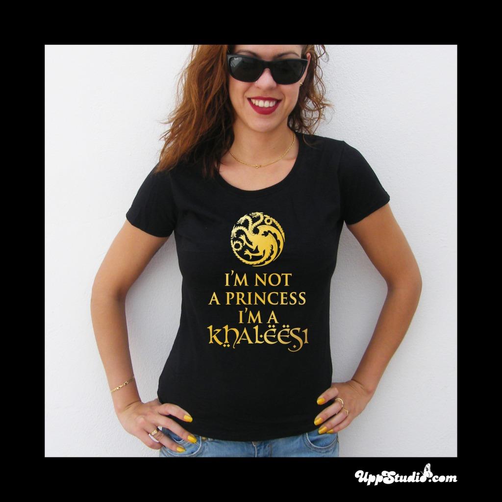 Camiseta I'm not a Princess I'm a Khalessi Juego de Tronos | UppStudio
