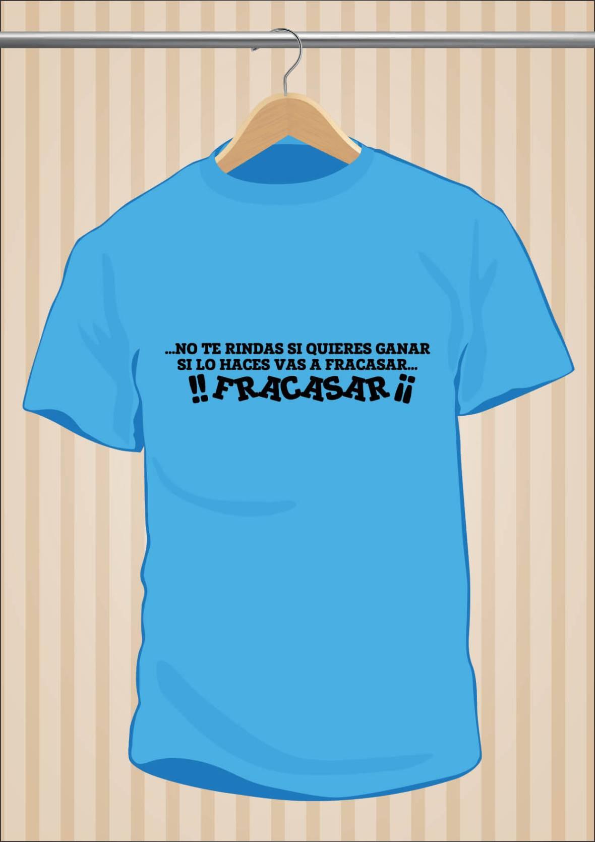 Camiseta Flos Mariae No Te Rindas Si Quieres Ganar Si Lo Haces Vas a Fracasar - UppStudio