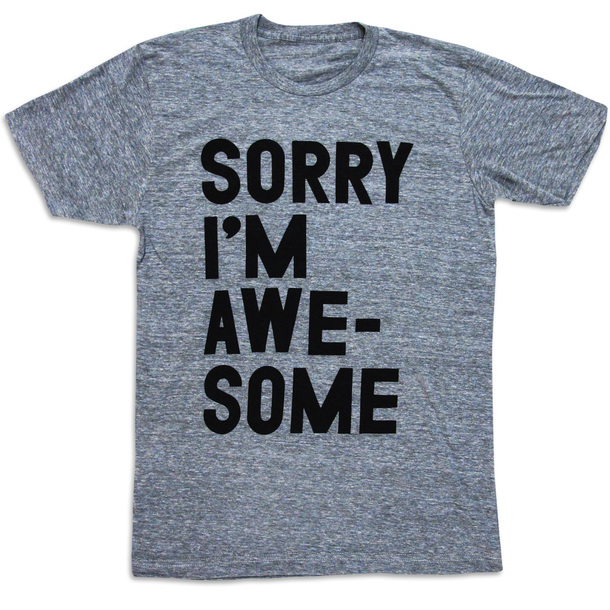Camiseta Sorry, I'm Awesome