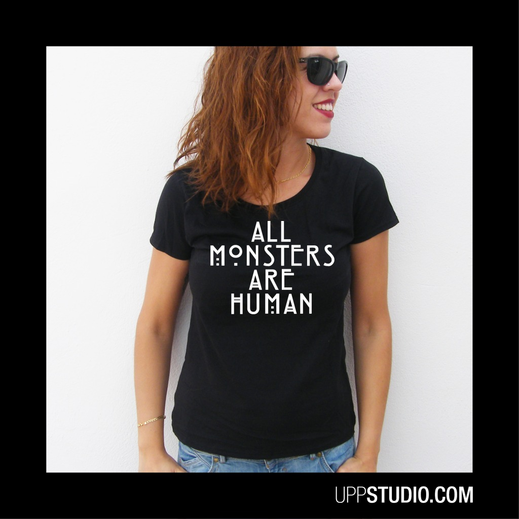 Camiseta All Monsters Are Human American Horror Story AHS | UppStudio