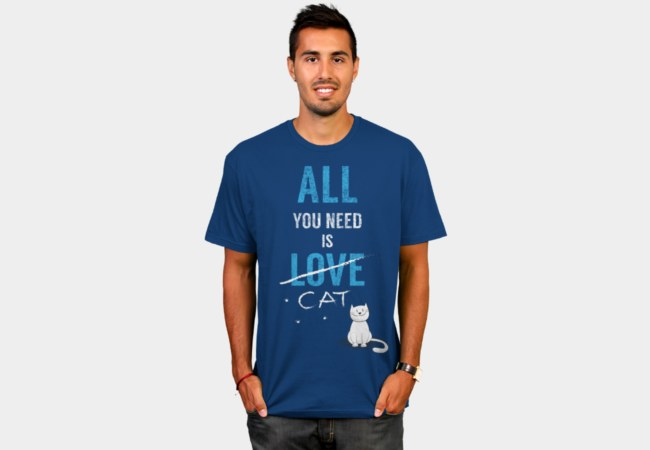 Camiseta All You Need Is Cat | Design By Humans