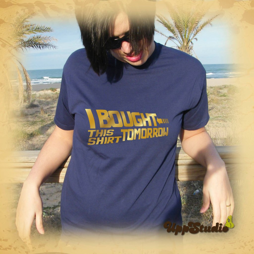 Camiseta Regreso Al Futuro Back To The Future T-Shirt I Bought This Shirt Tomorrow | UppStudio