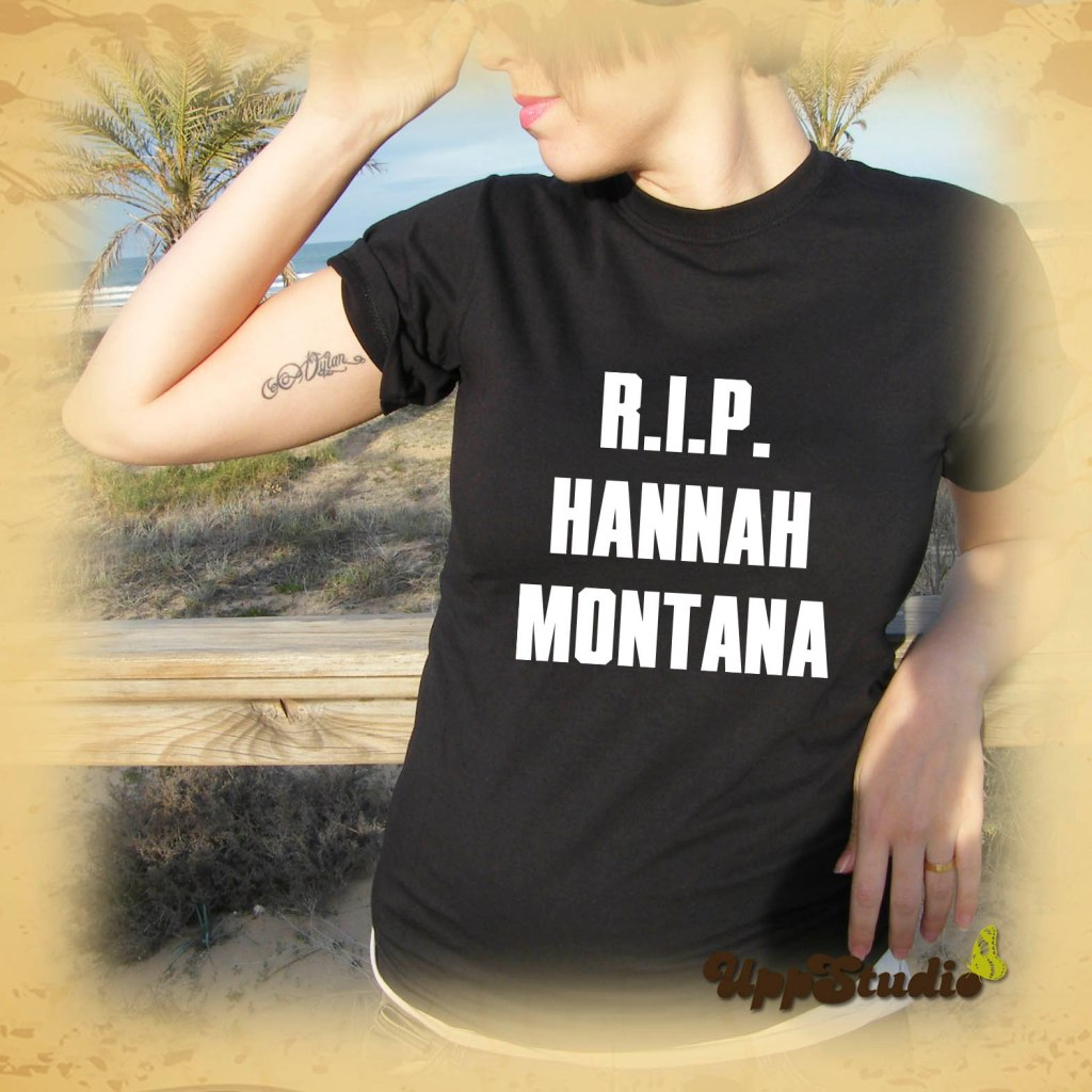 Camiseta RIP Hannah Montana | Miley Cyrus | UppStudio