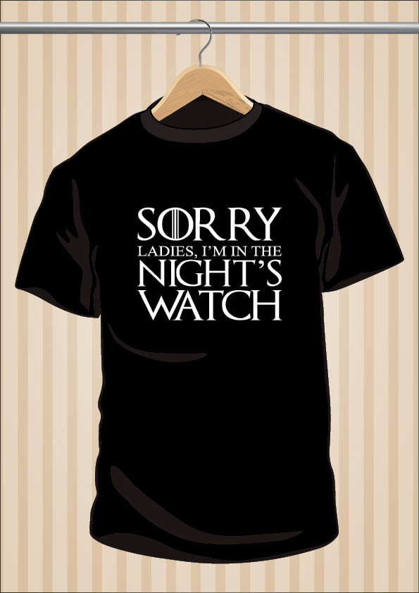 Camiseta Sorry Ladies I'm In the Nightswatch Juego de Tronos | UppStudio