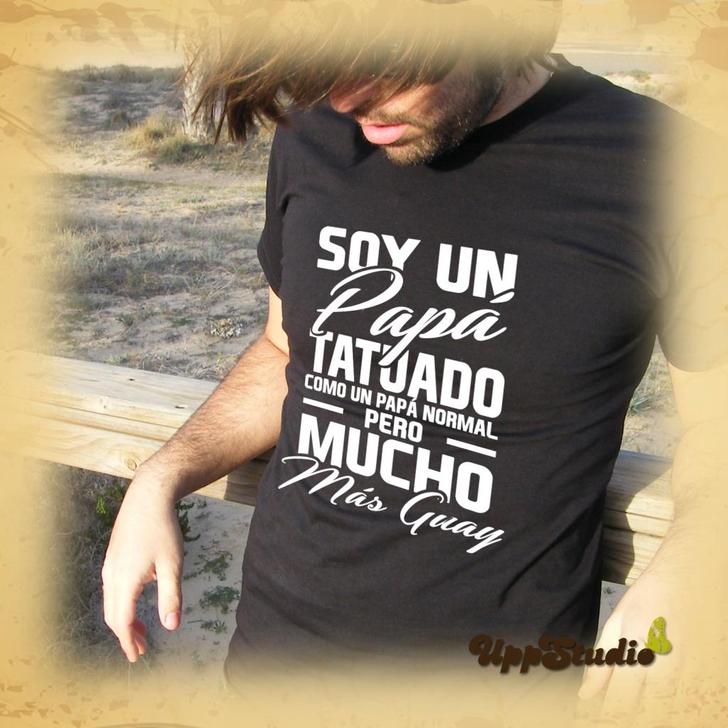 Camiseta Soy Un Papá Tatuado Como Un Papa Normal Pero Mucho Mas Guay | UppStudio