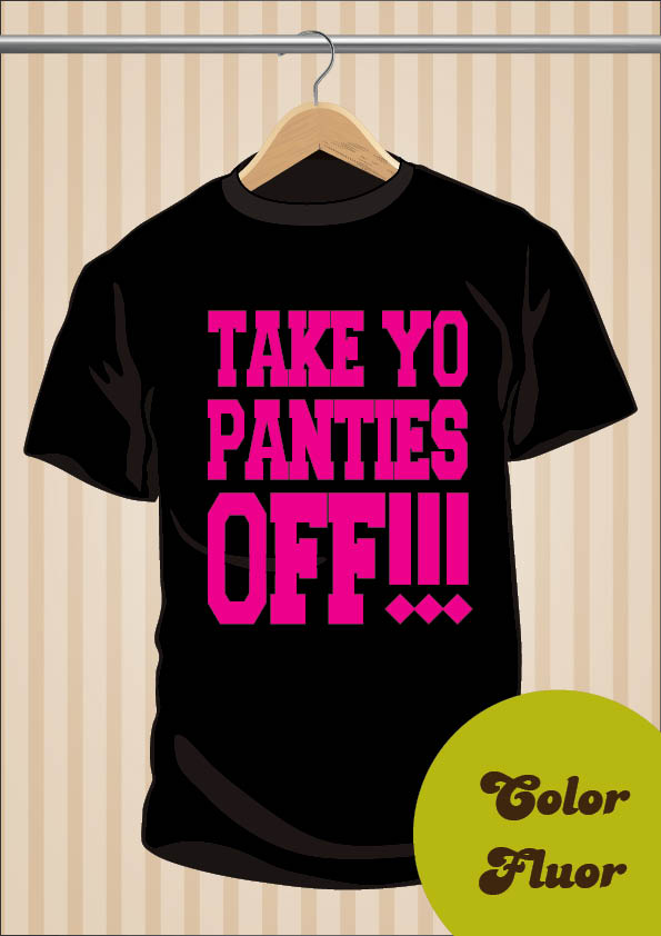 Camiseta Take Yo Panties | Juerga Hasta el Fin | This Is The End | UppStudio