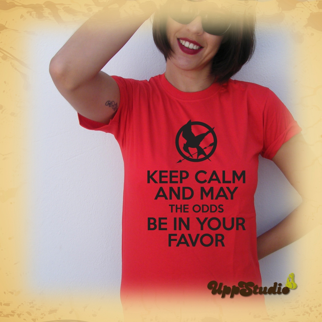 Camiseta Keep Calm And May The Odds Be In Your Favor Los Juegos Del Hambre The Hunger Games | UppStudio