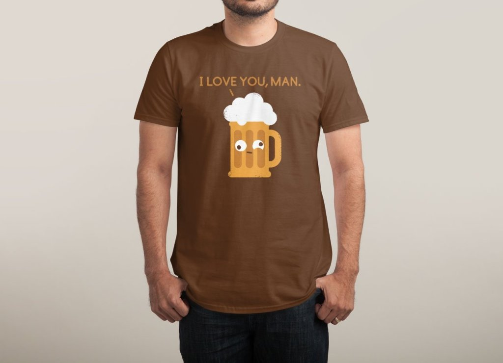 Camiseta I Love You Man | Cerveza | Threadless