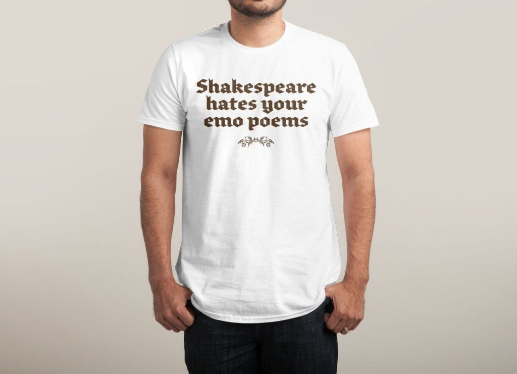 Camiseta Shakespeare Hates Your Emo Poems