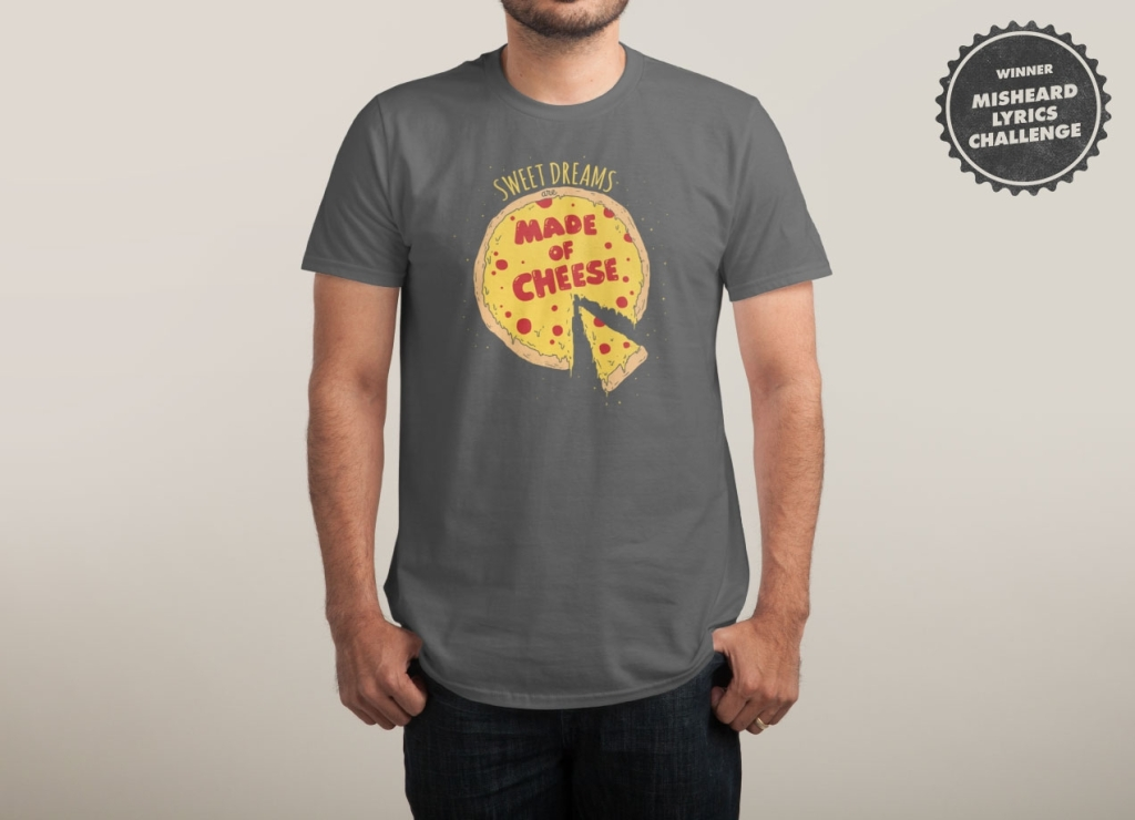 Camiseta Sweet Dreams Are Made Of Cheese