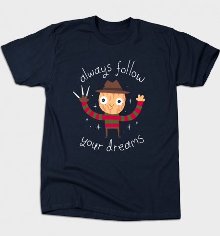 Camiseta Always Follow Your Dreams | TeePublic