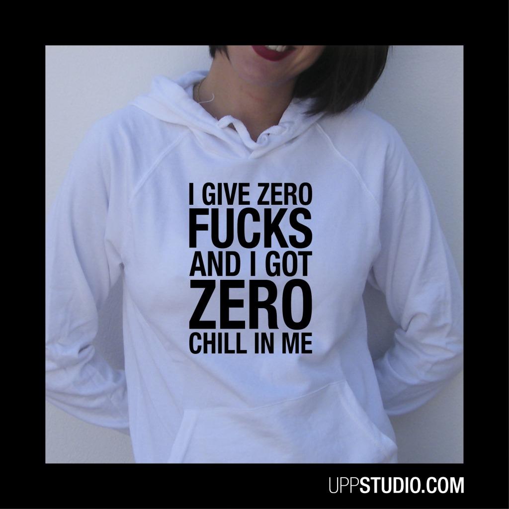 Sudadera I Give Zero Fucks And I Got Zero Chill In Me Ariana Grande | UppStudio
